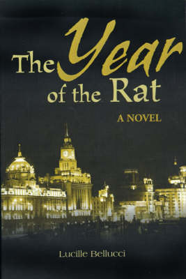 The Year of the Rat by Lucille Bellucci