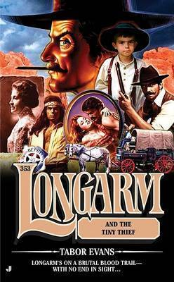 Longarm and the Tiny Thief by Tabor Evans