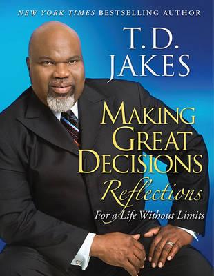 Making Great Decisions Reflections by T.D. Jakes