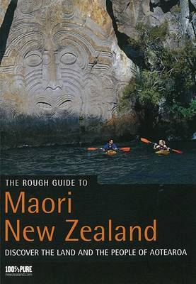 Rough Guide to Maori New Zealand: Discover the Land and the People of Aotearoa by Paul Whitfield image