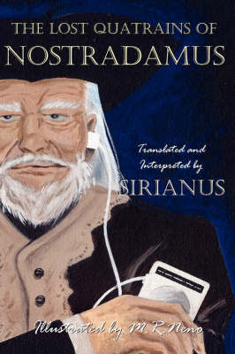 The Lost Quatrains of Nostradamus by Sirianus image