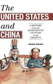 The United States and China by Dong Wang