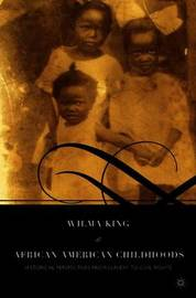 African American Childhoods by Wilma King