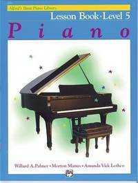 Alfred's Basic Piano Library Lesson Book, Bk 5 by Willard A Palmer