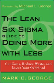The Lean Six Sigma Guide to Doing More With Less by Mark O. George image