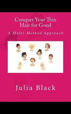 Conquer Your Thin Hair for Good by Julia Black