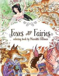 Foxes & Fairies Coloring Book by Meredith Dillman by Meredith Dillman image