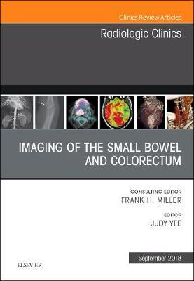 Imaging of the Small Bowel and Colorectum, An Issue of Radiologic Clinics of North America by Judy Yee image