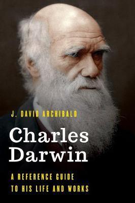 Charles Darwin by J. David Archibald