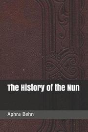The History of the Nun by Aphra Behn