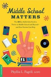 Middle School Matters by Phyllis L. Fagell