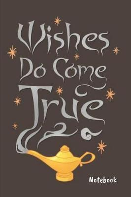 Wishes do come true Notebook by Kate Pears