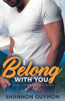 I Belong With You by Shannon Guymon