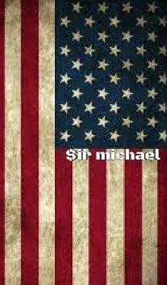 USA American Flag Sir Michael Huhn Artist Creative Journal by Michael Huhn Michael Huhn
