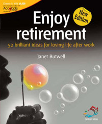 Enjoy Retirement: Loving Life After Work by Janet Butwell image