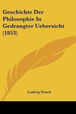 Geschichte Der Philosophie In Gedrangter Uebersicht (1853) by Ludwig Noack image