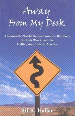 Away from My Desk by Rif K. Haffar