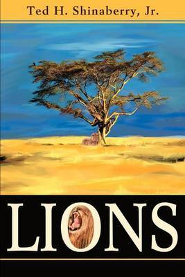 Lions by Jr Ted H Shinaberry