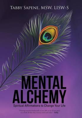 Mental Alchemy by Msw Lisw Sapene