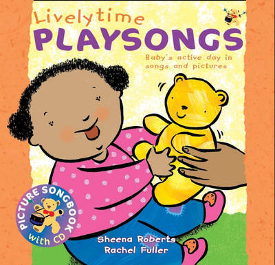 Lively Time Playsongs: Baby's Active Day in Songs and Pictures by Sheena Roberts