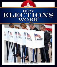 How Elections Work by Jeanne Marie Ford
