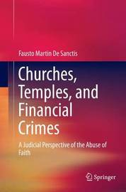 Churches, Temples, and Financial Crimes by Fausto Martin De Sanctis