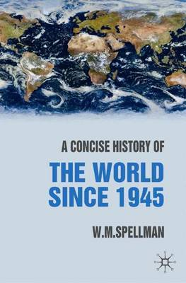 A Concise History of the World Since 1945 by W.M. Spellman image