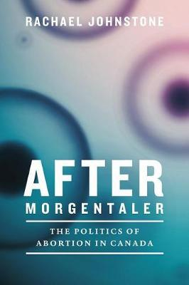 After Morgentaler by Rachael Johnstone image