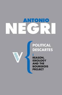 Political Descartes by Antonio Negri