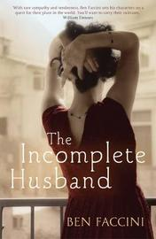 The Incomplete Husband by Ben Faccini image
