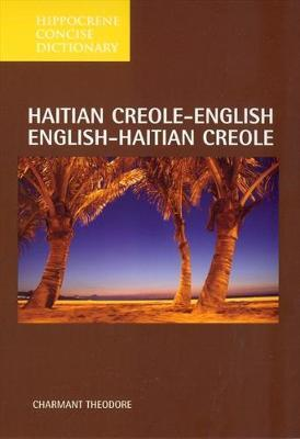 Haitian Creole-English / English-Haitian Creole Concise Dictionary by Charmant Theodore image