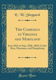 The Campaign in Virginia and Maryland by E W Sheppard image