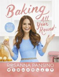 Baking All Year Round by Rosanna Pansino