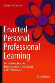 Enacted Personal Professional Learning by Carmel Patterson