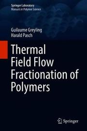 Thermal Field-Flow Fractionation of Polymers by Guilaume Greyling