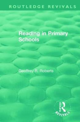 Reading in Primary Schools by Geoffrey R. Roberts
