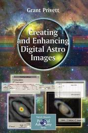 Creating and Enhancing Digital Astro Images by Grant Privett