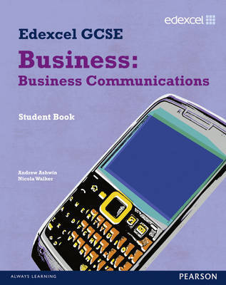 Edexcel GCSE Business: Business Communications by Andrew Ashwin image