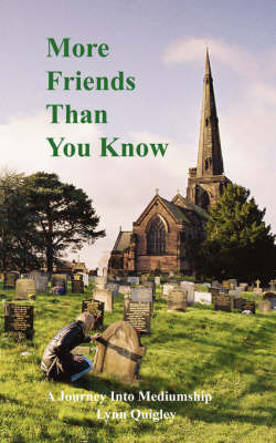 More Friends Than You Know by Lynn Margaret Quigley