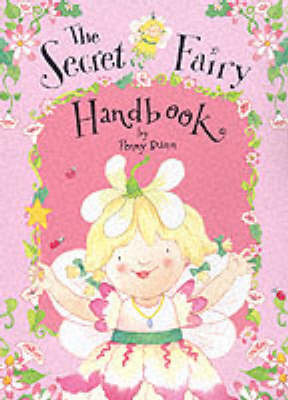 The Secret Fairy Handbook by Penny Dann