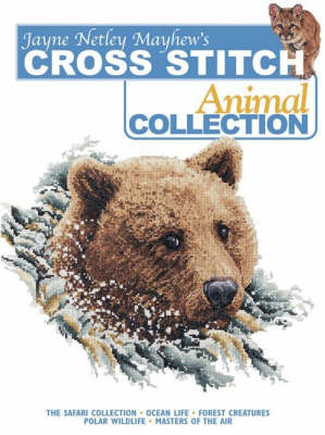 Jayne Netley Mayhew's Cross Stitch Animal Collection by Jane Netley Mayhew