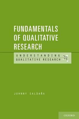 Fundamentals of Qualitative Research by Johnny Saldana