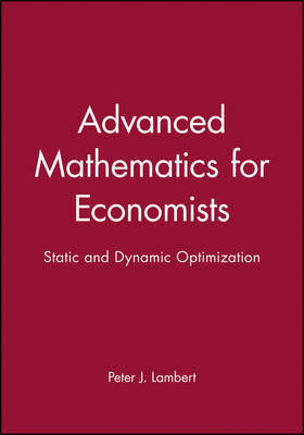 Advanced Mathematics for Economists by Peter Lambert