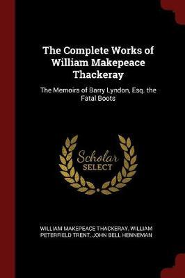 The Complete Works of William Makepeace Thackeray by William Makepeace Thackeray