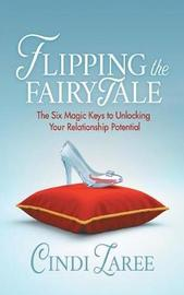 Flipping the Fairytale by Cindi Laree