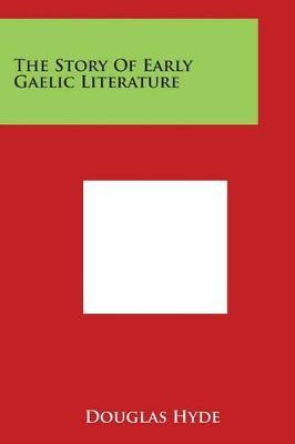 The Story of Early Gaelic Literature by Douglas Hyde image