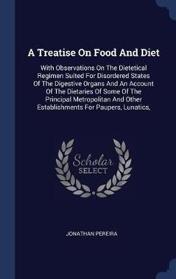 A Treatise on Food and Diet by Jonathan Pereira image