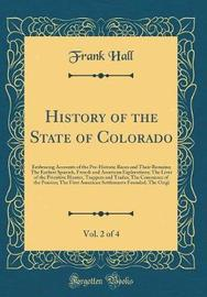 History of the State of Colorado, Vol. 2 of 4 by Frank Hall