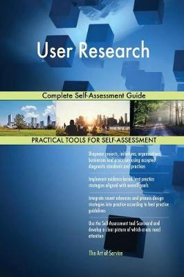 User Research Complete Self-Assessment Guide by Gerardus Blokdyk