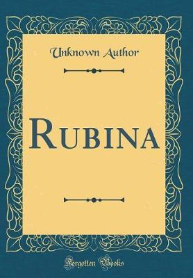 Rubina (Classic Reprint) by Unknown Author image